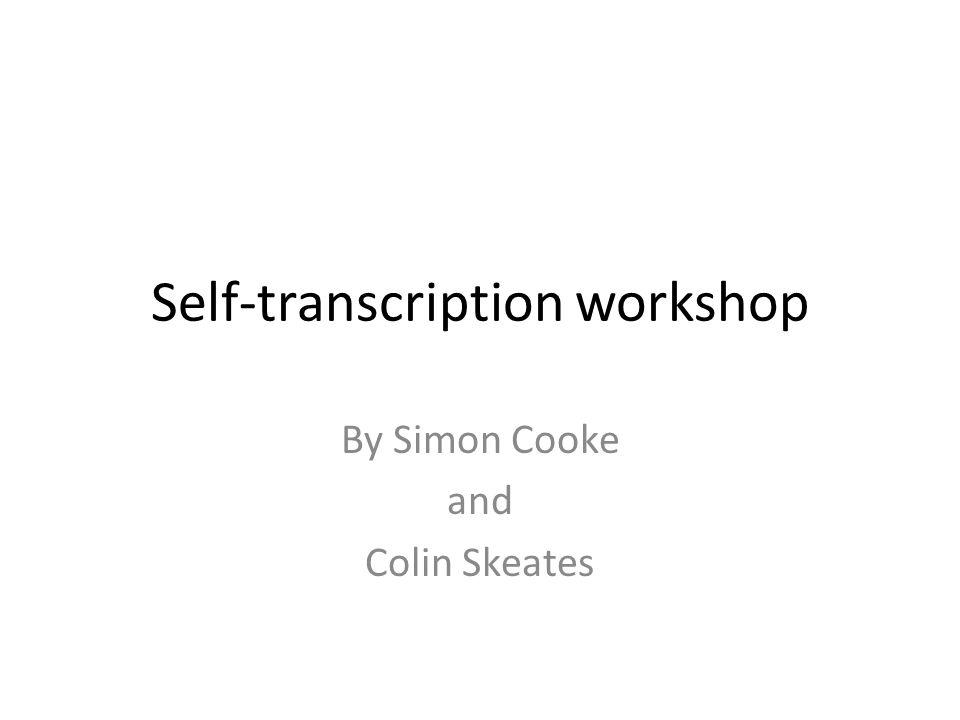 Self-transcription workshop