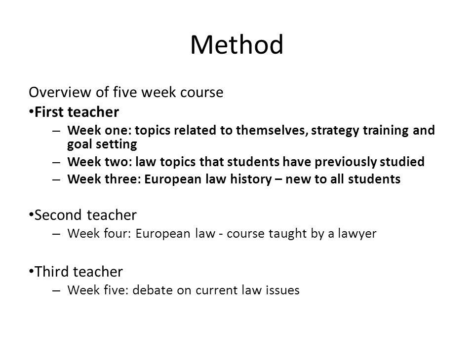 Method Overview of five week course First teacher Second teacher