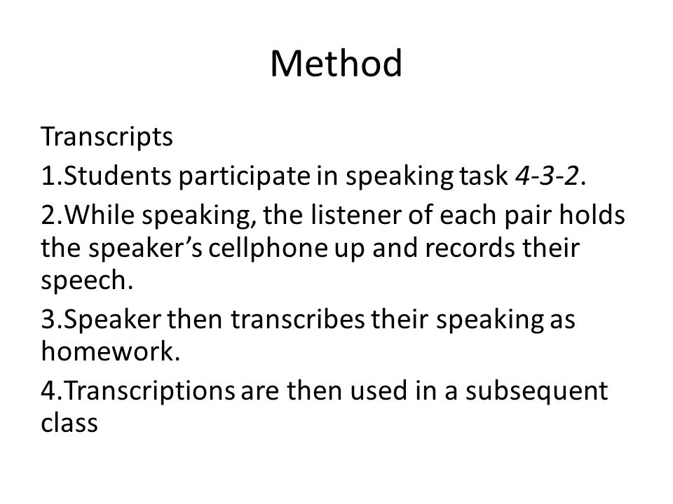Method Transcripts Students participate in speaking task 4-3-2.