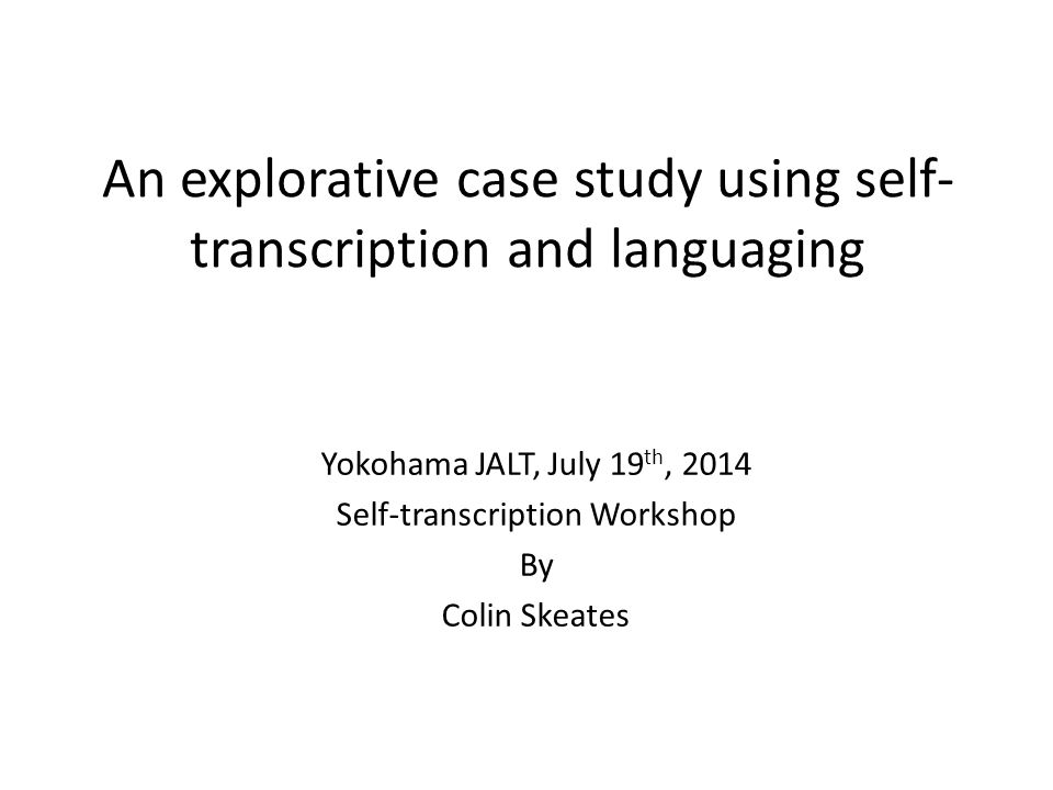 An explorative case study using self-transcription and languaging