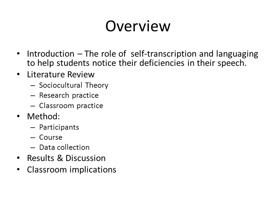 Overview Introduction – The role of self-transcription and languaging to help students notice their deficiencies in their speech.