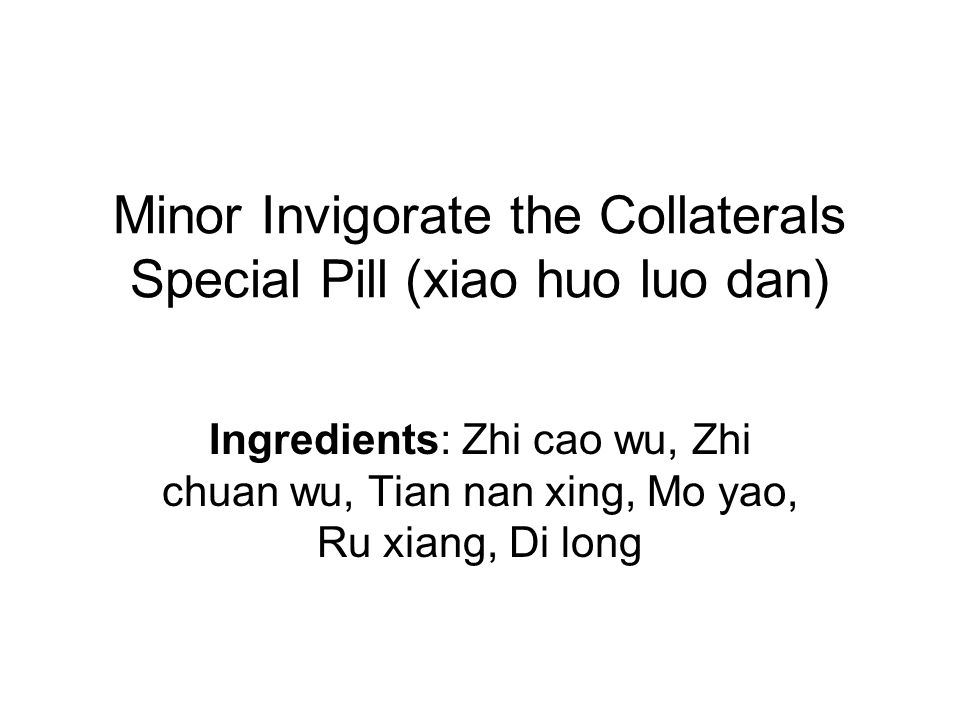 Minor Invigorate the Collaterals Special Pill (xiao huo luo dan)
