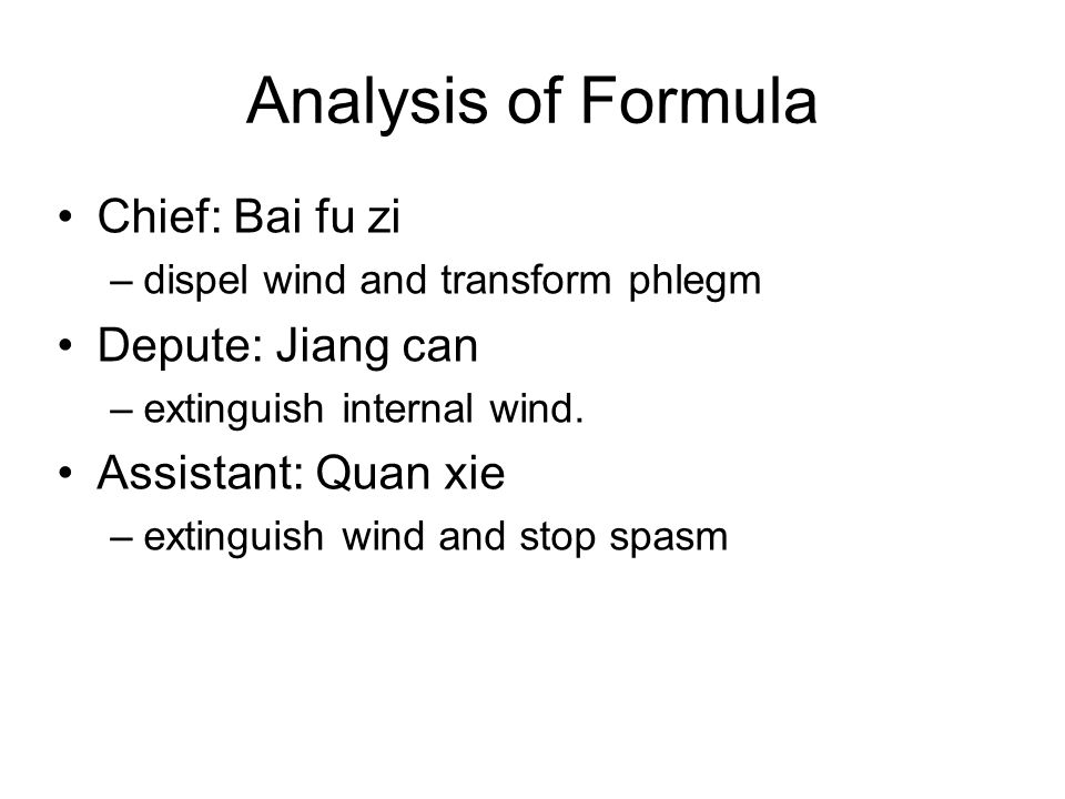 Analysis of Formula Chief: Bai fu zi Depute: Jiang can