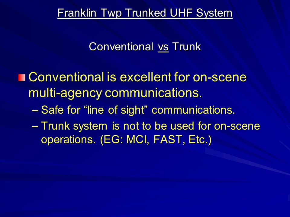 Franklin Twp Trunked UHF System Conventional vs Trunk