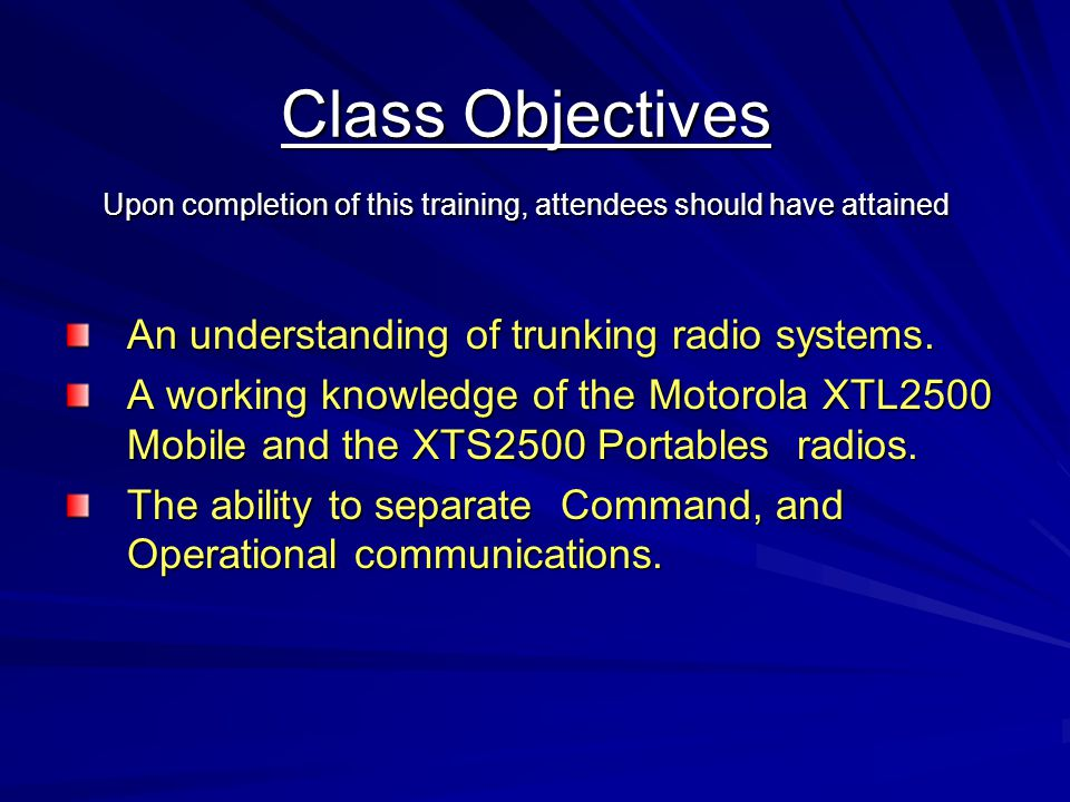 Class Objectives Upon completion of this training, attendees should have attained