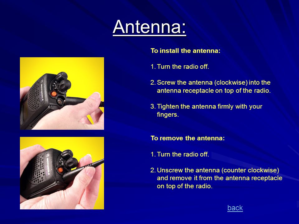 Antenna: back To install the antenna: Turn the radio off.