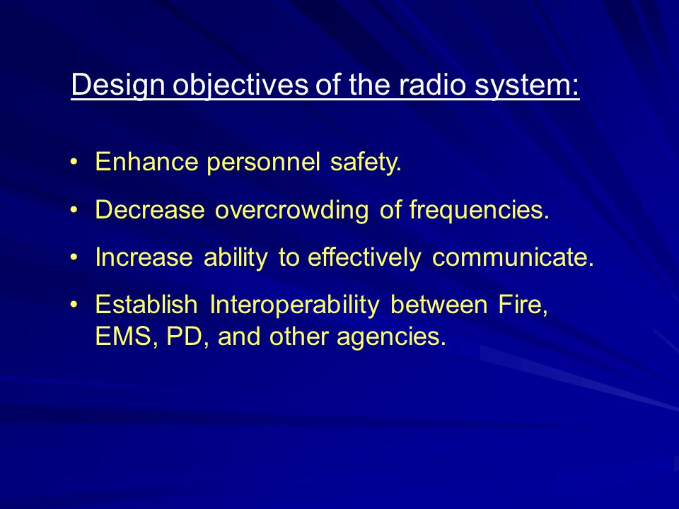 Design objectives of the radio system: