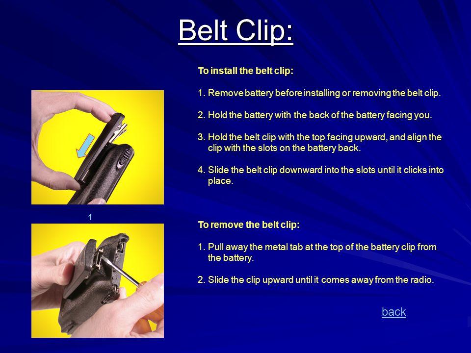 Belt Clip: back To install the belt clip: