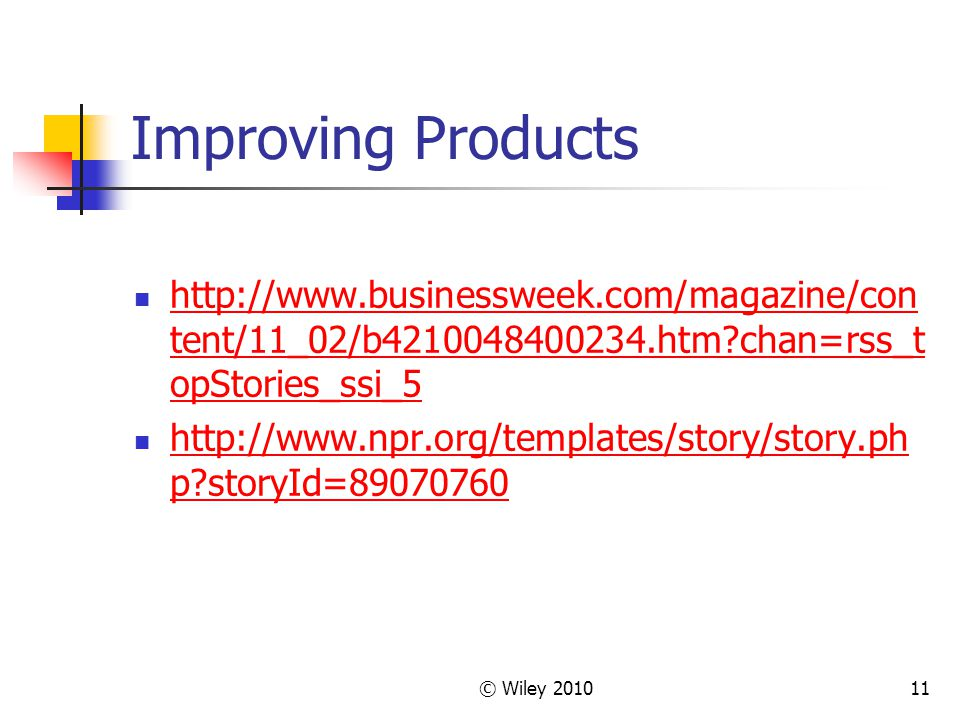 Improving Products http://www.businessweek.com/magazine/content/11_02/b4210048400234.htm chan=rss_topStories_ssi_5.