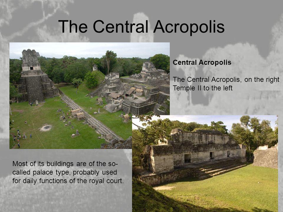 The Central Acropolis The Central Acropolis Central Acropolis