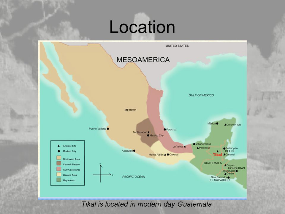 Location Tikal is located in modern day Guatemala