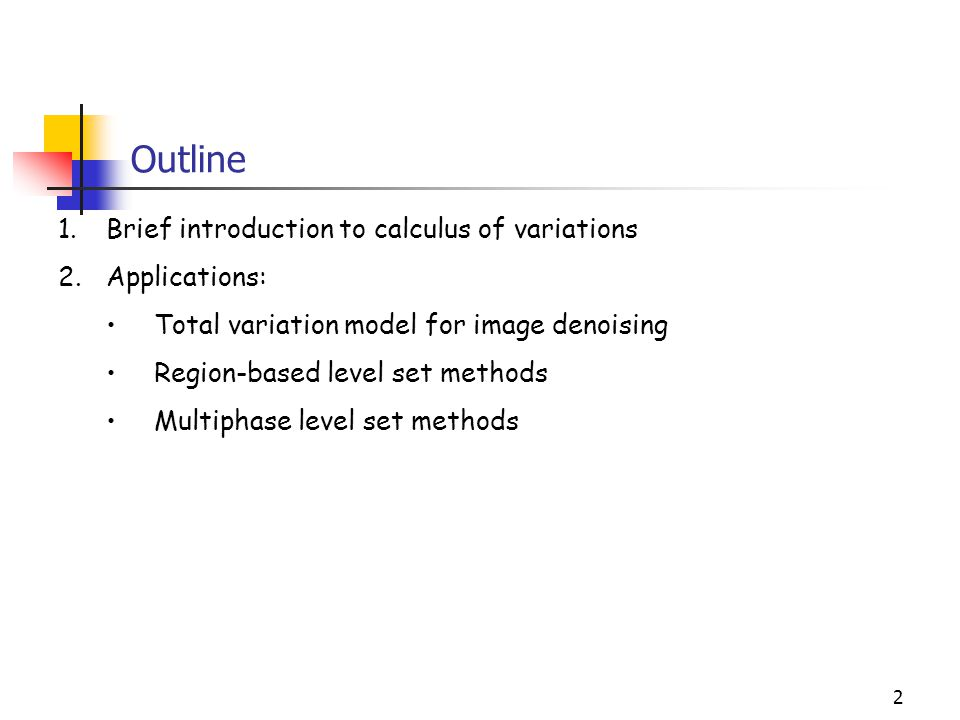 Outline Brief introduction to calculus of variations Applications: