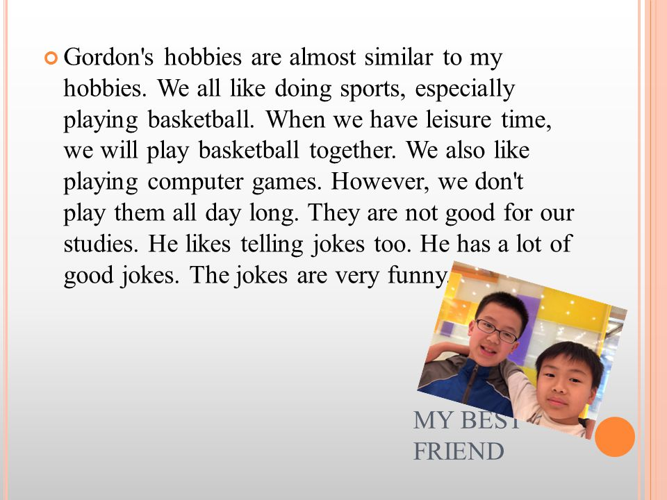 Gordon s hobbies are almost similar to my hobbies