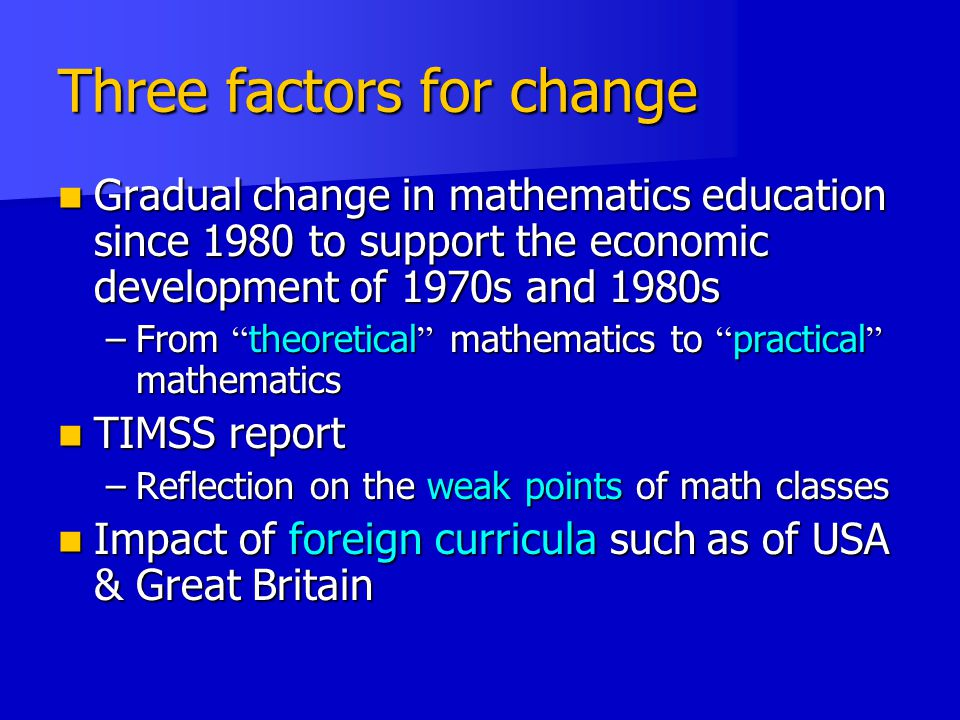 Three factors for change