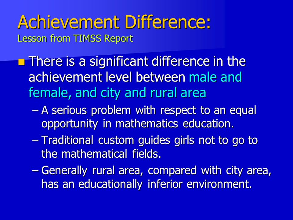 Achievement Difference: Lesson from TIMSS Report