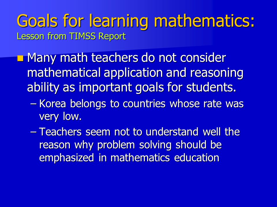 Goals for learning mathematics: Lesson from TIMSS Report