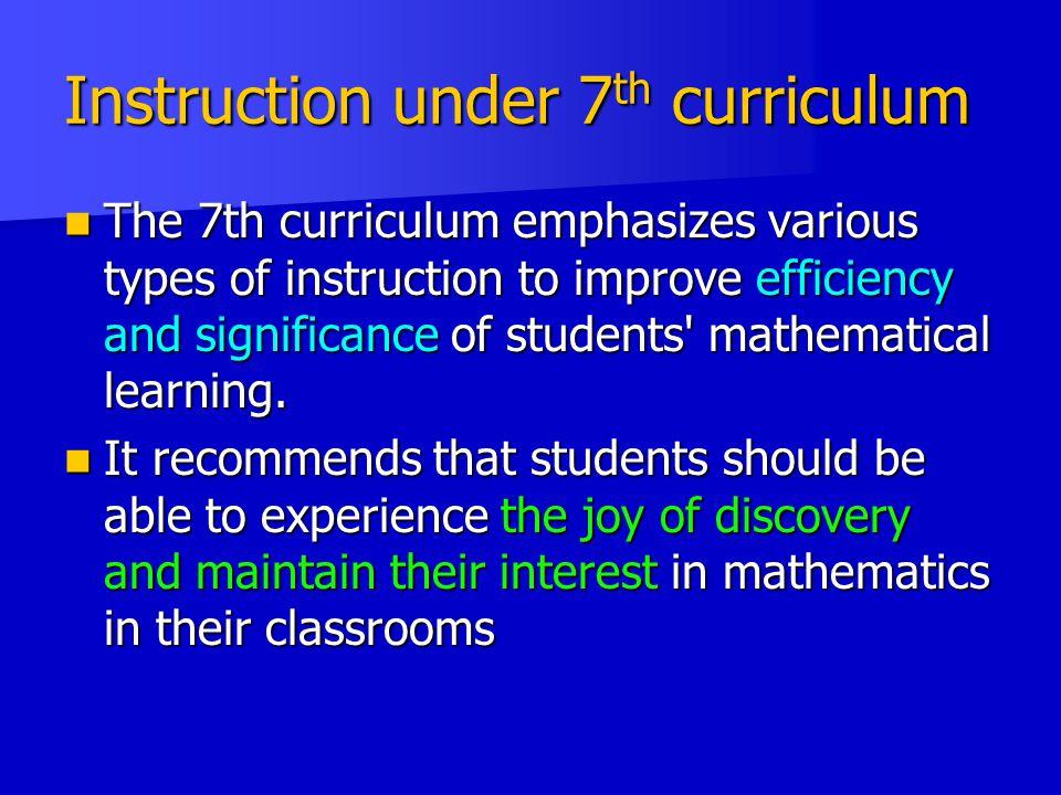 Instruction under 7th curriculum