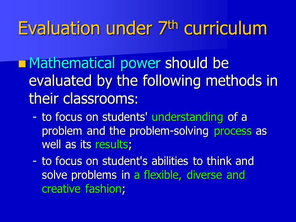 Evaluation under 7th curriculum