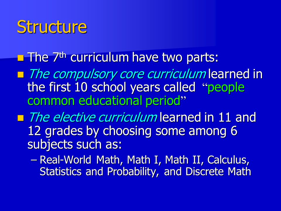 Structure The 7th curriculum have two parts: