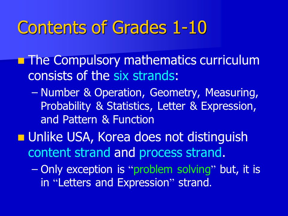 Contents of Grades 1-10 The Compulsory mathematics curriculum consists of the six strands: