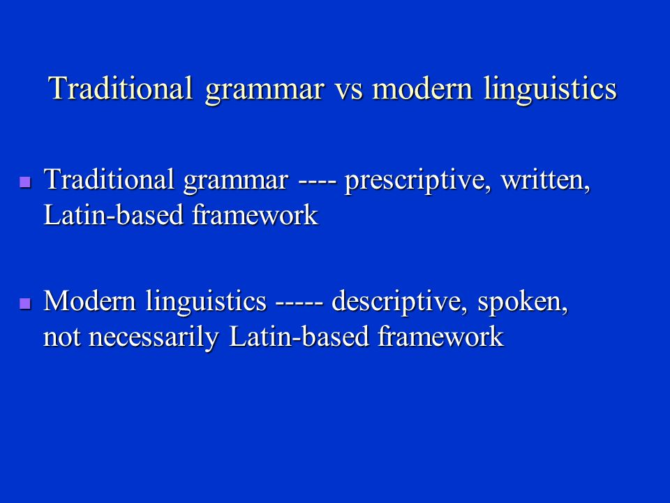 Traditional grammar vs modern linguistics