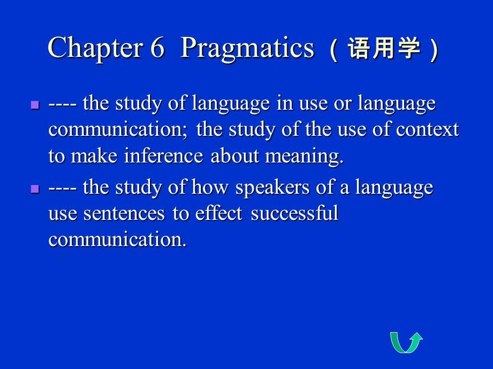 Chapter 6 Pragmatics (语用学)