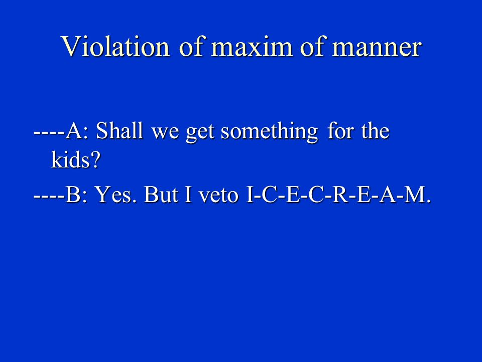 Violation of maxim of manner