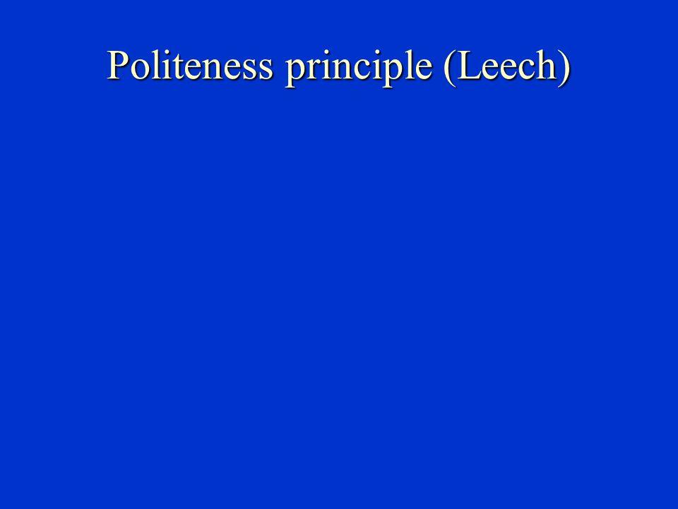 Politeness principle (Leech)