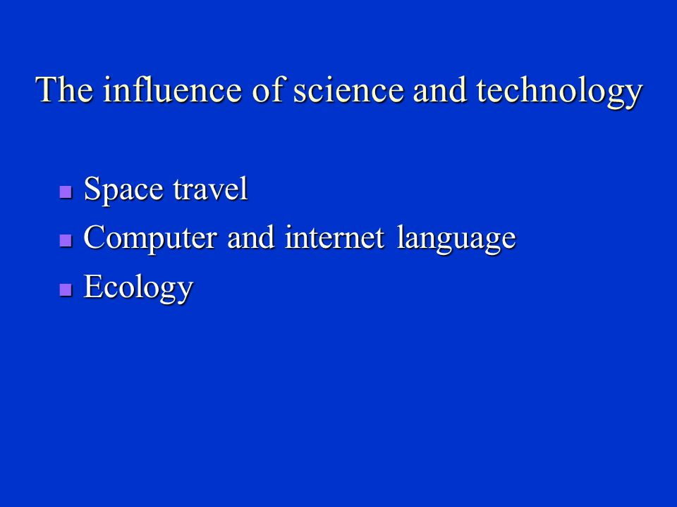 The influence of science and technology