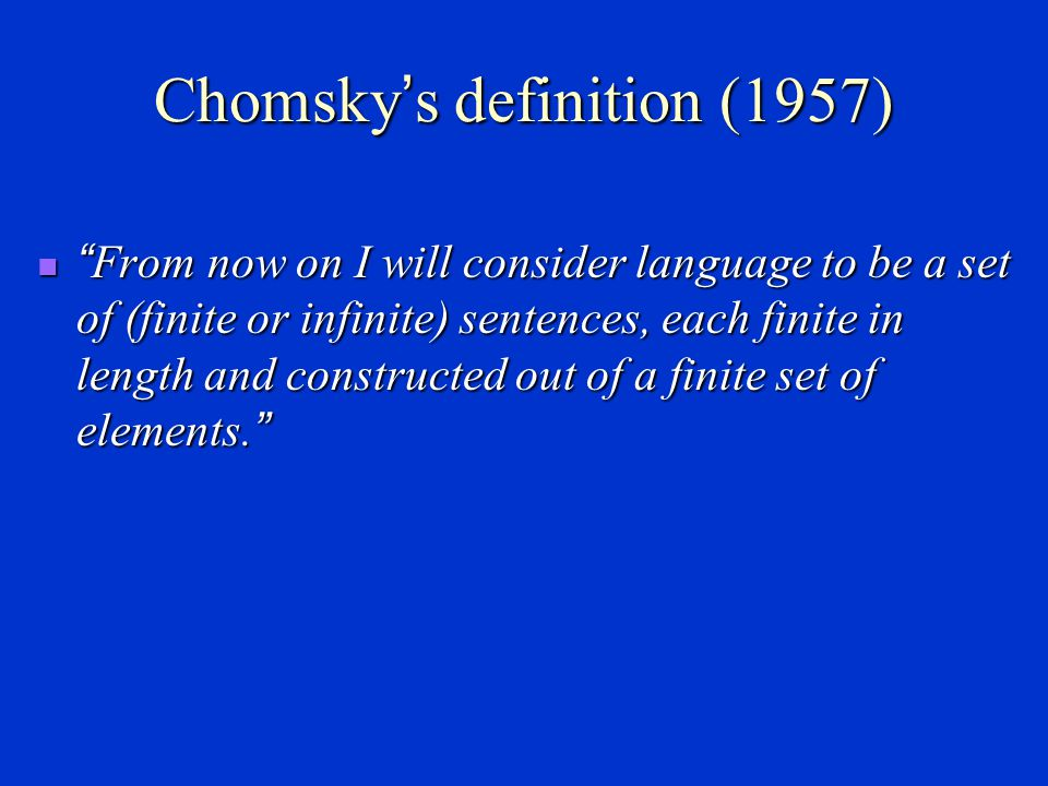 Chomsky's definition (1957)