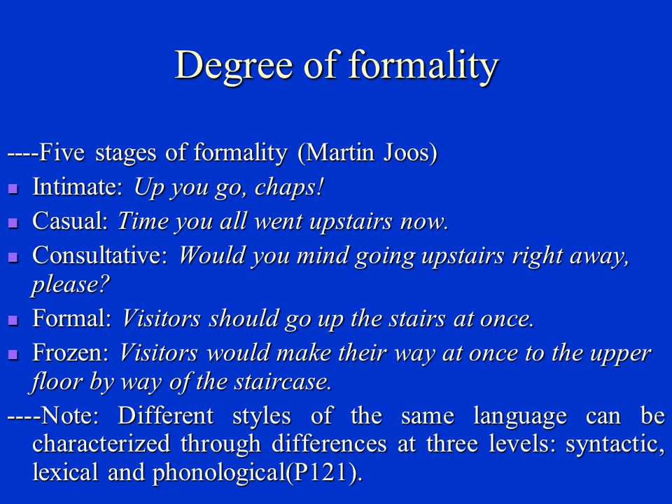Degree of formality ----Five stages of formality (Martin Joos)