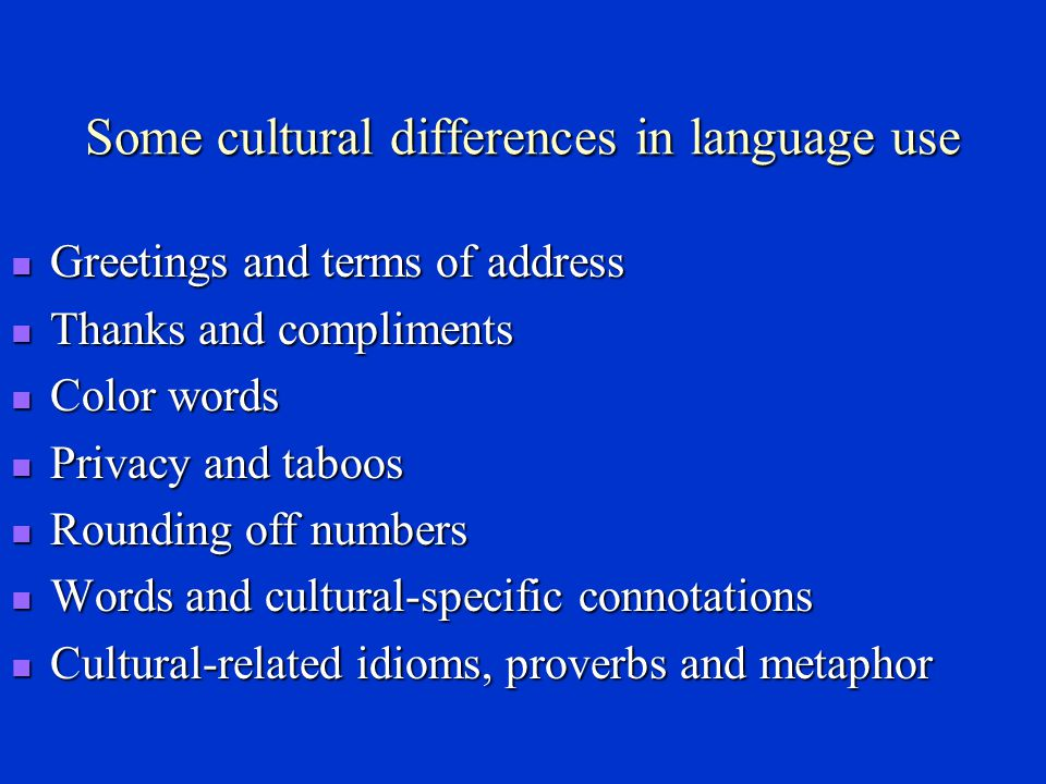 Some cultural differences in language use