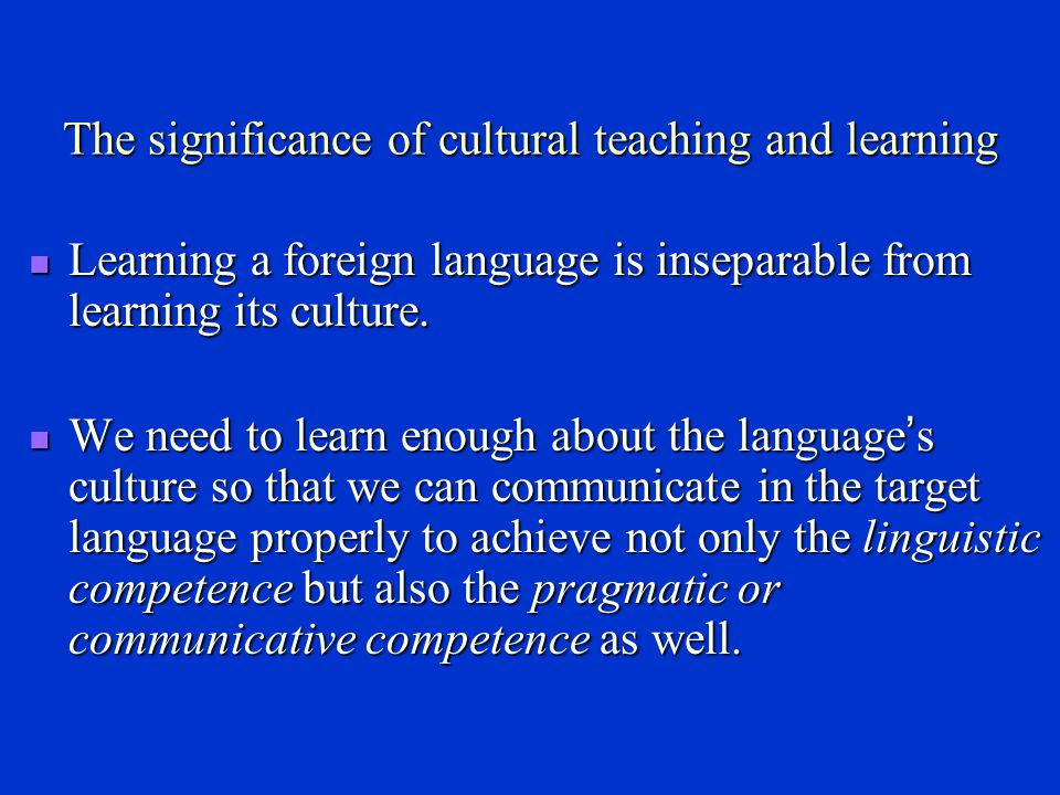The significance of cultural teaching and learning