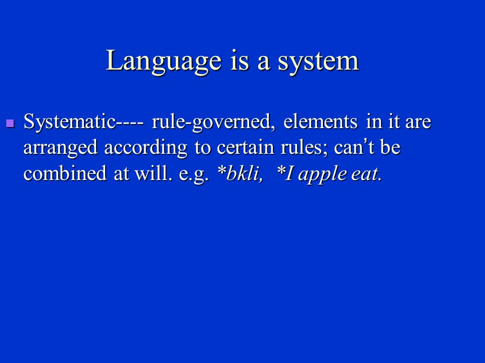 Language is a system