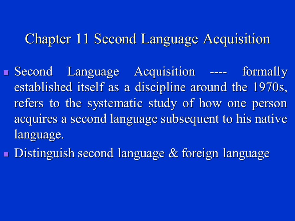 Chapter 11 Second Language Acquisition