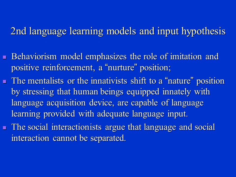 2nd language learning models and input hypothesis