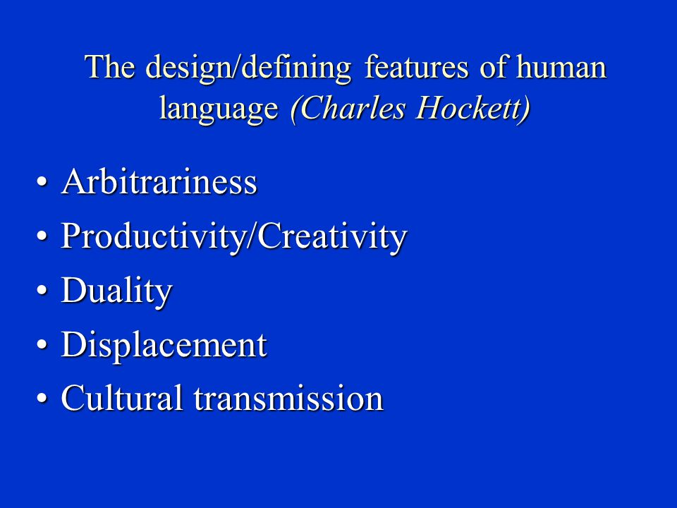 The design/defining features of human language (Charles Hockett)