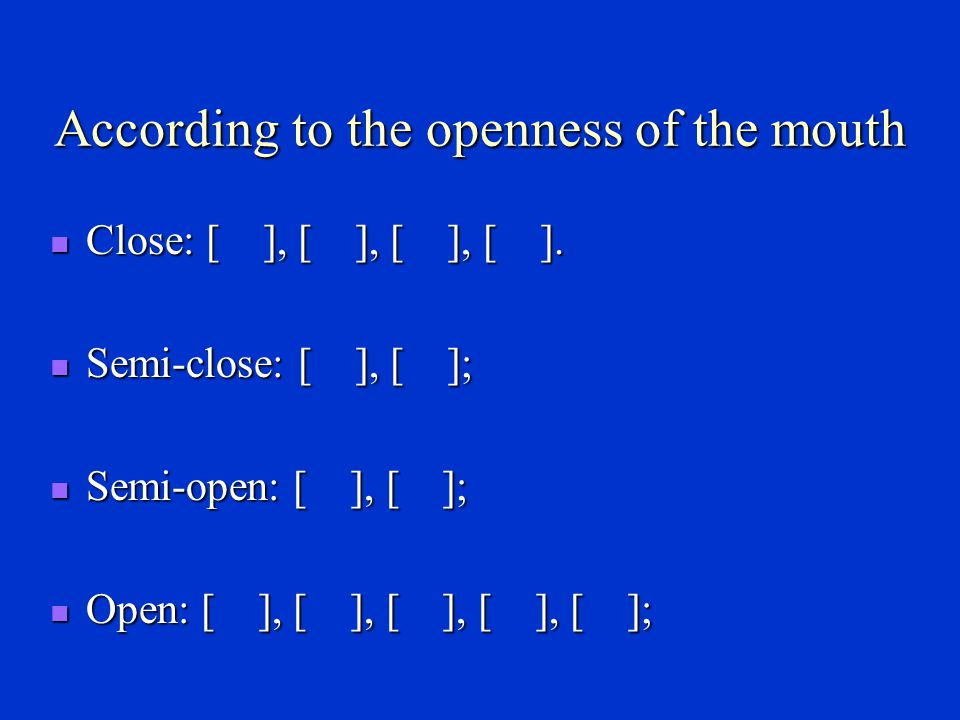 According to the openness of the mouth