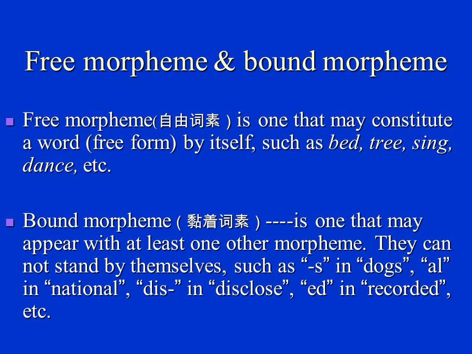Free morpheme & bound morpheme