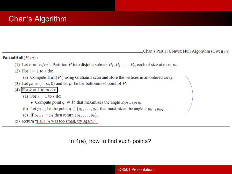 Chan's Algorithm In 4(a), how to find such points CS504 Presentation