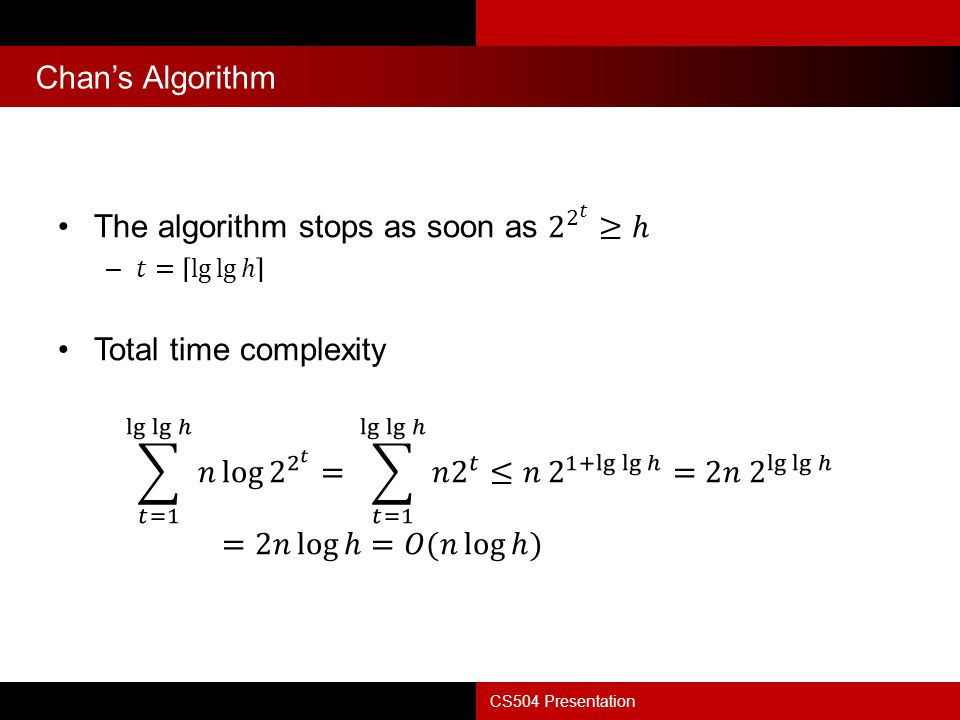 The algorithm stops as soon as 2 2 𝑡 ≥ℎ