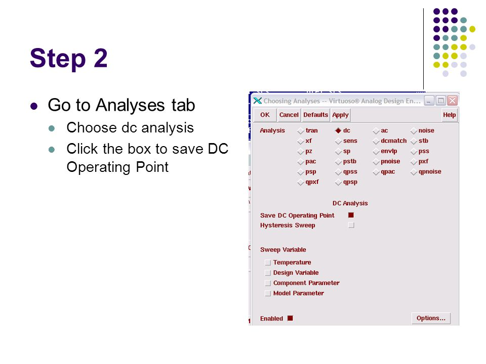 Step 2 Go to Analyses tab Choose dc analysis