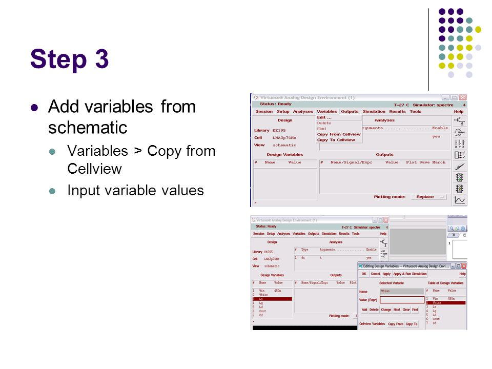 Step 3 Add variables from schematic Variables > Copy from Cellview