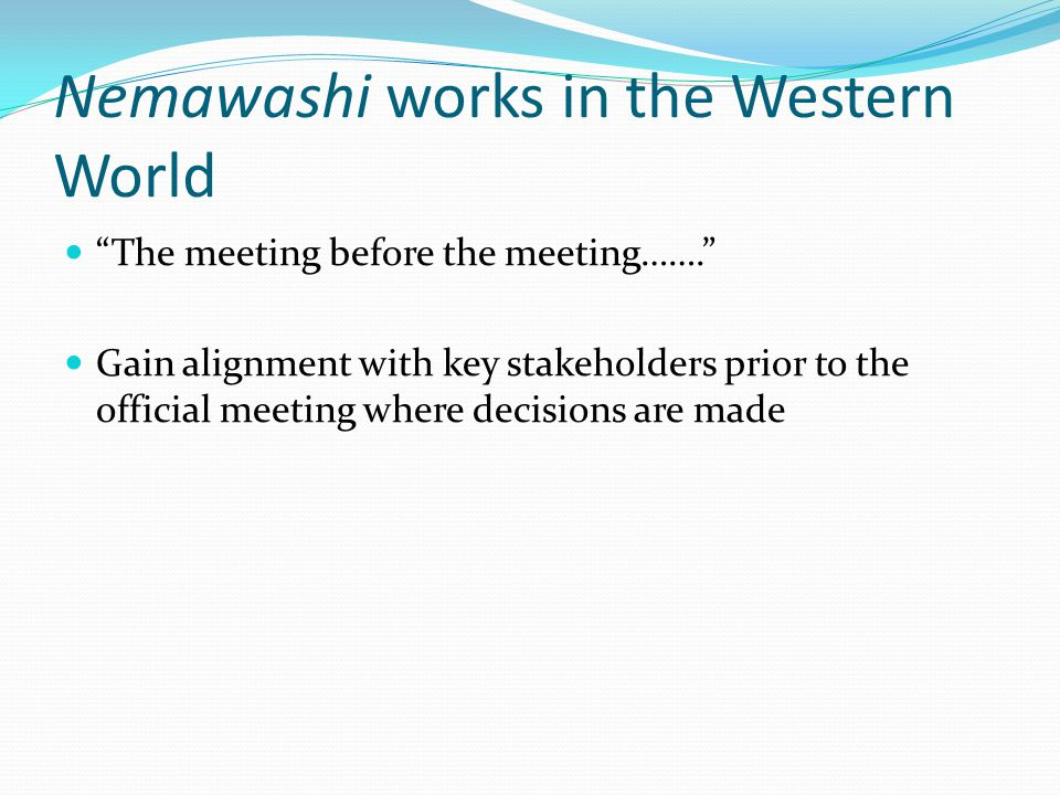 Nemawashi works in the Western World