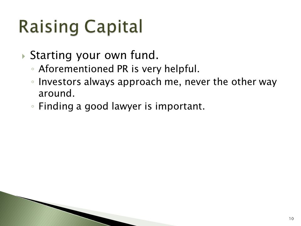 Raising Capital Starting your own fund.