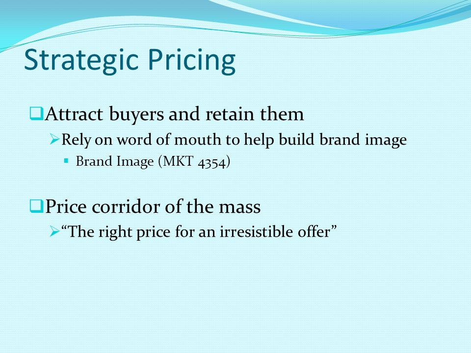 Strategic Pricing Attract buyers and retain them