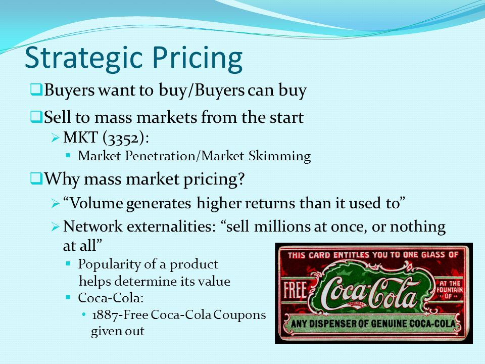 Strategic Pricing Buyers want to buy/Buyers can buy
