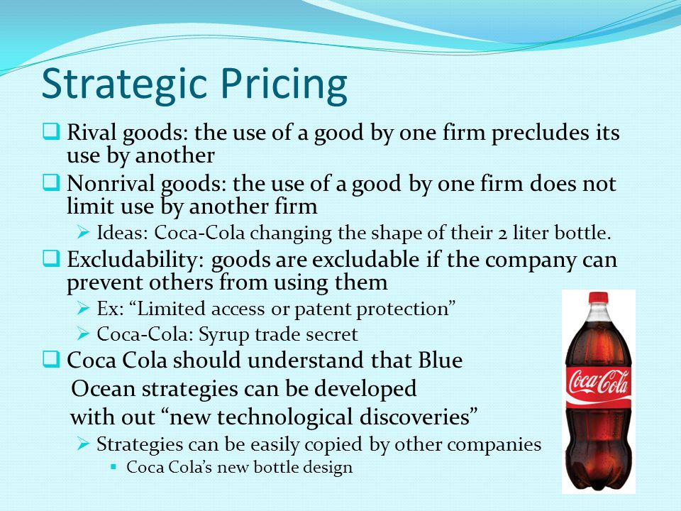 Strategic Pricing Rival goods: the use of a good by one firm precludes its use by another.