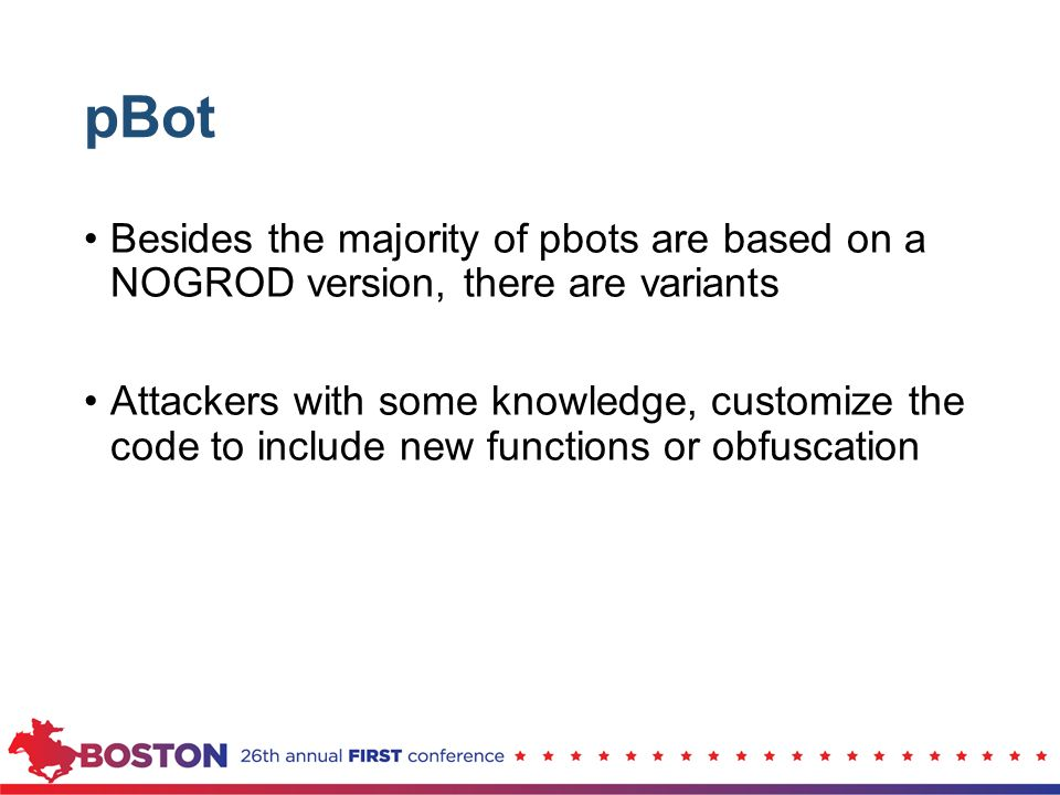 pBot Besides the majority of pbots are based on a NOGROD version, there are variants.