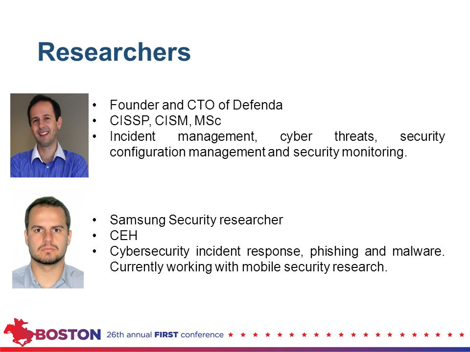Researchers Founder and CTO of Defenda CISSP, CISM, MSc